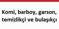 Komi_barboy_garson_temizlikci_ve_bulasikci