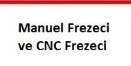 Manuel Frezeci ve CNC Frezeci