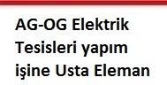 AG-OG Elektrik Tesisleri yapım işine Usta Eleman aranıyor