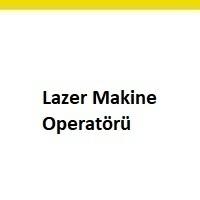 lazer makine operatörü arayanlar, lazer makine operatörü ilanları, lazer makine operatörü iş ilanları, lazer makine operatörü arayan, lazer makine operatörü aranıyor, lazer makine operatörü iş ilan sayfası