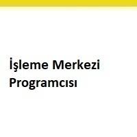 işleme merkezi programcısı iş ilanları istanbul,işleme merkezi programcısı, işleme merkezi programcısı aranıyor, işleme merkezi programcısı arayanlar, işleme merkezcisi, işleme merkezi programcısı iş ilanları, işleme merkezi elemanı