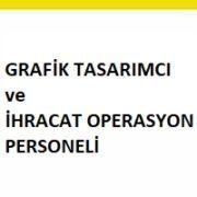 Grafik Tasarımcı ve İhracat Operasyon Personeli