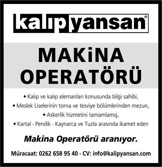 Askerlik hizmetini tamamlamış, Kartal - Pendik - Kaynarca ve Tuzla arasında ikamet eden Makina Operatörü aranıyor.